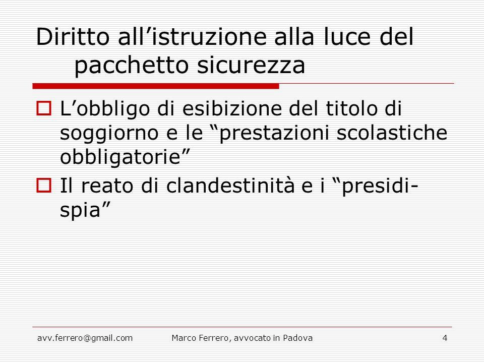 avv.ferrero@gmail.comMarco Ferrero, avvocato in Padova4 Diritto all'istruzione alla luce del pacchetto sicurezza  L'obbligo di esibizione del titolo