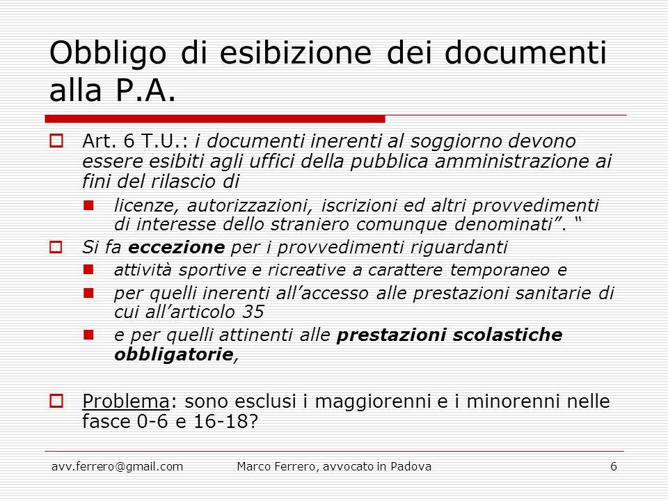 avv.ferrero@gmail.comMarco Ferrero, avvocato in Padova6 Obbligo di esibizione dei documenti alla P.A.  Art. 6 T.U.: i documenti inerenti al soggiorno