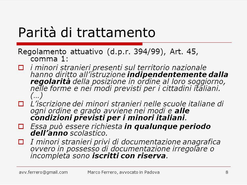 avv.ferrero@gmail.comMarco Ferrero, avvocato in Padova8 Parità di trattamento Regolamento attuativo (d.p.r. 394/99), Art. 45, comma 1:  i minori stra