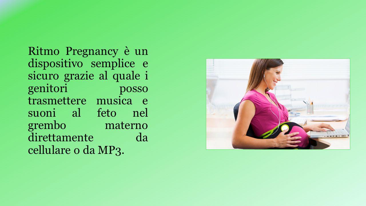 Ritmo Pregnancy è un dispositivo semplice e sicuro grazie al quale i genitori posso trasmettere musica e suoni al feto nel grembo materno direttamente