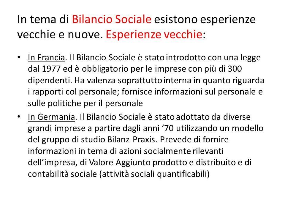 In tema di Bilancio Sociale esistono esperienze vecchie e nuove.