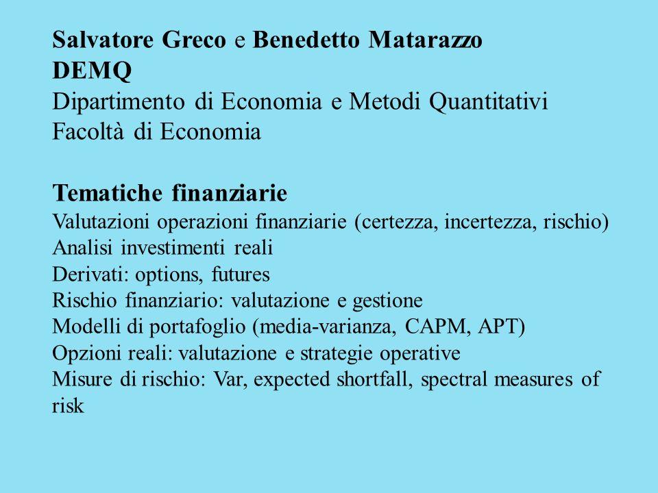 Salvatore Greco e Benedetto Matarazzo DEMQ Dipartimento di Economia e Metodi Quantitativi Facoltà di Economia Tematiche finanziarie Valutazioni operaz