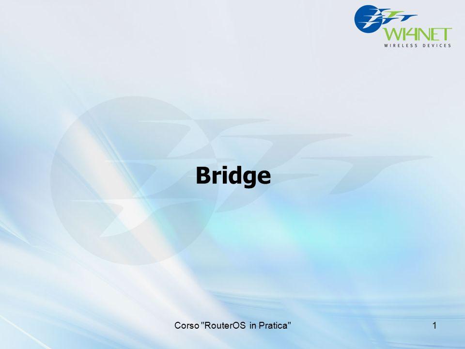 24 Settembre 2013Corso Wireless Advanced 12 Admin MAC address Il Bridge usa MAC address delle porte attive con il più basso numero di porta Le porte Wireless risultano attive solo se ci sono hosts connessi Per evitare che il bridge cambi MAC address, è possibile impostarlo manualmente
