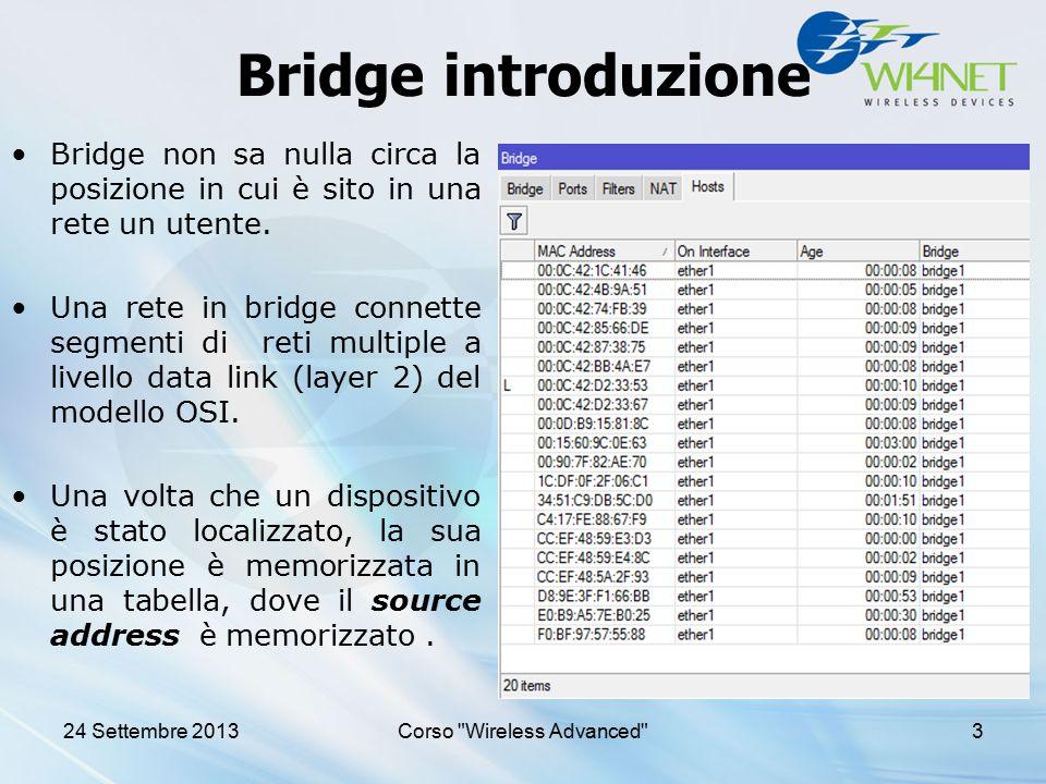 24 settembre 2013Corso Wireless Advanced 14 RSTP: configurazione delle porte Cost : consente di utilizzare un percorso al posto di un altro.