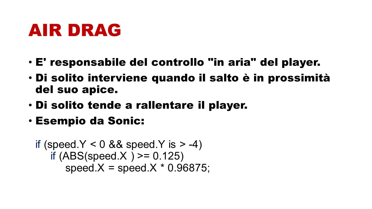 AIR DRAG E responsabile del controllo in aria del player.