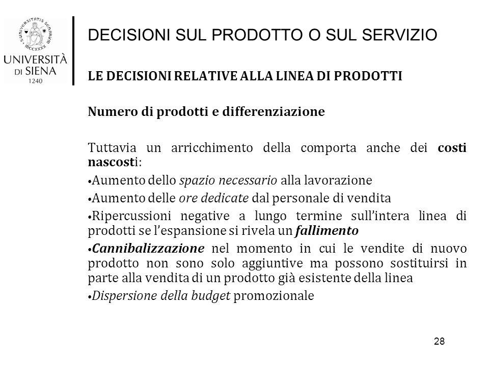 DECISIONI SUL PRODOTTO O SUL SERVIZIO LE DECISIONI RELATIVE ALLA LINEA DI PRODOTTI Numero di prodotti e differenziazione Tuttavia un arricchimento del