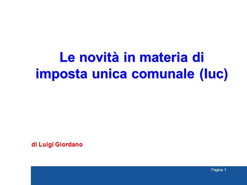 Pagina 1 Le novità in materia di imposta unica comunale (Iuc) di Luigi Giordano