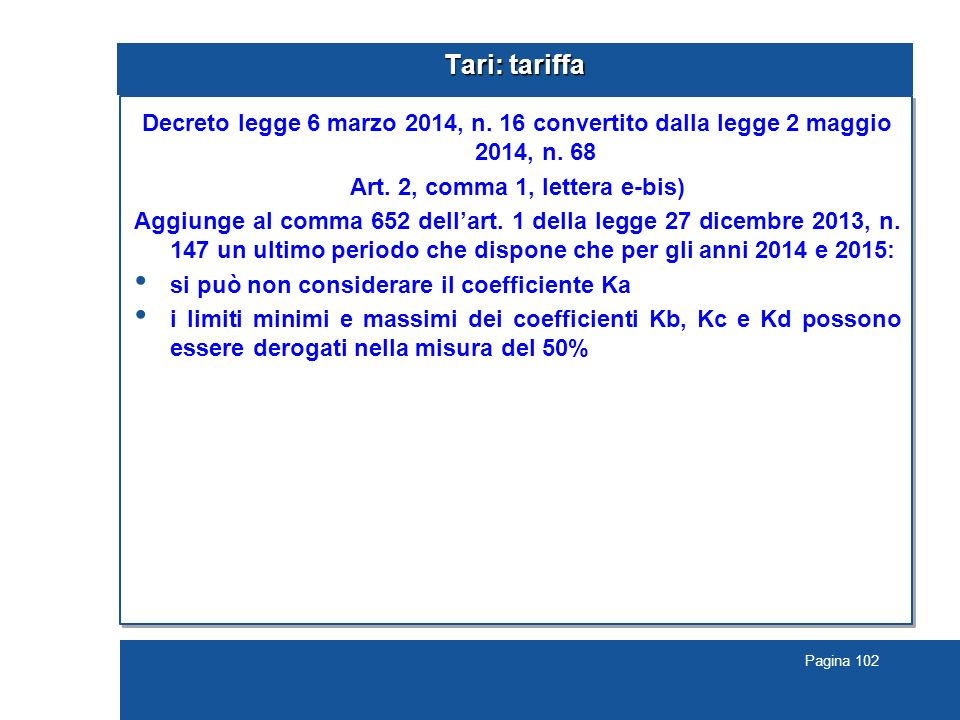 Pagina 102 Tari: tariffa Decreto legge 6 marzo 2014, n.