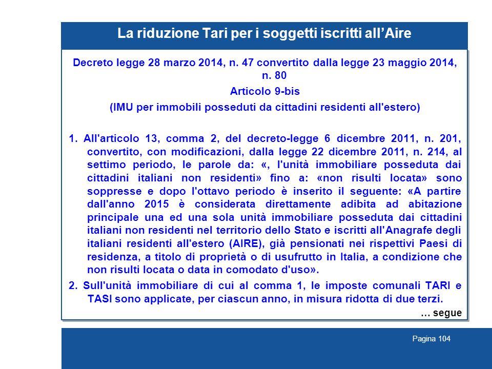 Pagina 104 La riduzione Tari per i soggetti iscritti all'Aire Decreto legge 28 marzo 2014, n.
