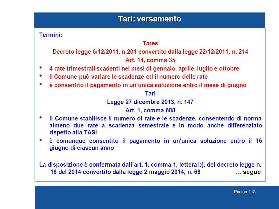 Pagina 113 Tari: versamento Termini: Tares Decreto legge 6/12/2011, n.201 convertito dalla legge 22/12/2011, n.