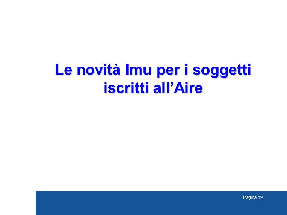 Pagina 19 Le novità Imu per i soggetti iscritti all'Aire