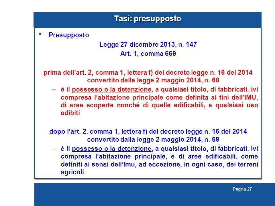 Pagina 27 Tasi: presupposto Presupposto Legge 27 dicembre 2013, n.