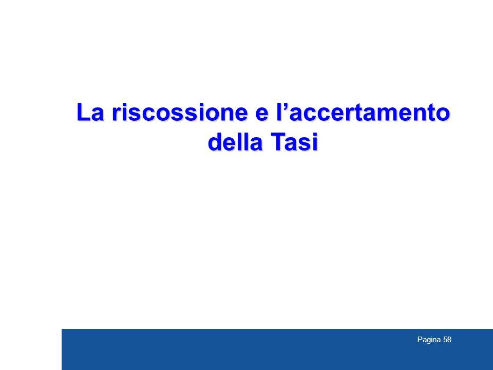 Pagina 58 La riscossione e l'accertamento della Tasi