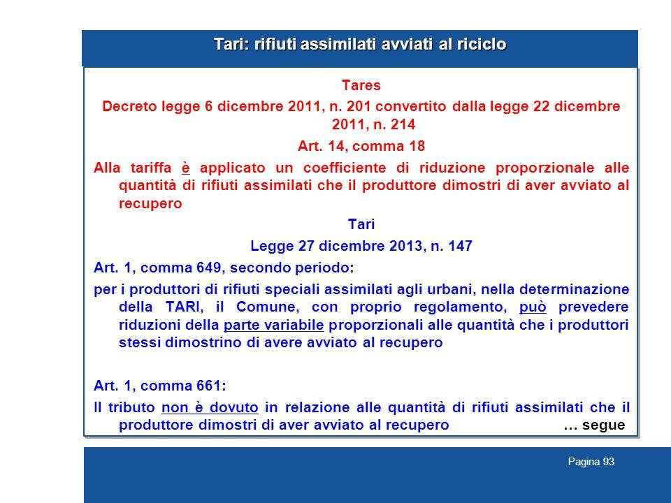 Pagina 93 Tari: rifiuti assimilati avviati al riciclo Tares Decreto legge 6 dicembre 2011, n.