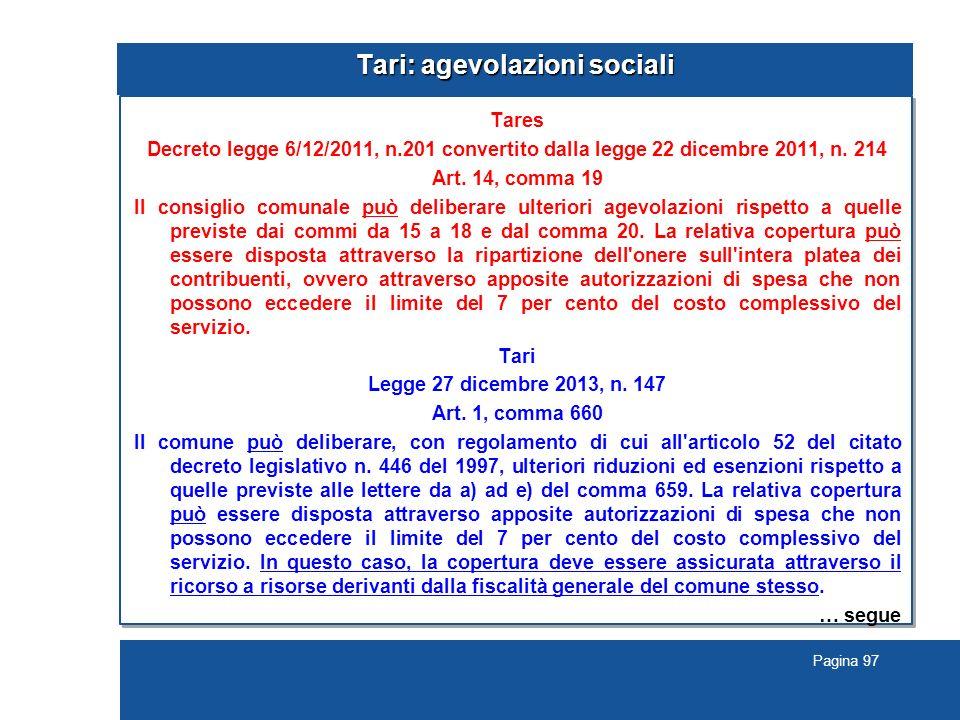Pagina 97 Tari: agevolazioni sociali Tares Decreto legge 6/12/2011, n.201 convertito dalla legge 22 dicembre 2011, n.
