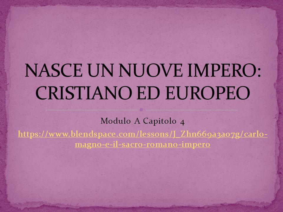 Modulo A Capitolo 4 https://www.blendspace.com/lessons/J_Zhn669a3ao7g/carlo- magno-e-il-sacro-romano-impero