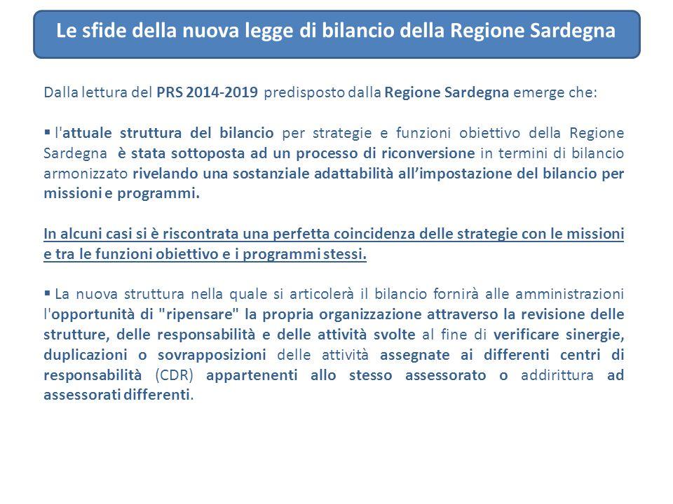 Le sfide della nuova legge di bilancio della Regione Sardegna Dalla lettura del PRS 2014-2019 predisposto dalla Regione Sardegna emerge che:  l'attua