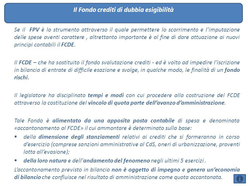 Il Fondo crediti di dubbia esigibilità Se il FPV è lo strumento attraverso il quale permettere lo scorrimento e l'imputazione delle spese aventi carat