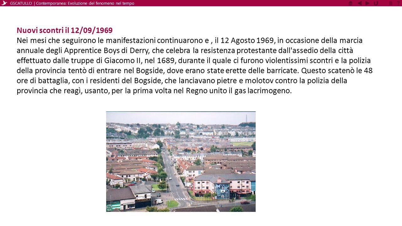 Nuovi scontri il 12/09/1969 Nei mesi che seguirono le manifestazioni continuarono e, il 12 Agosto 1969, in occasione della marcia annuale degli Appren