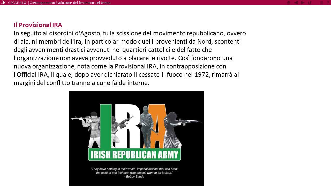 Il Provisional IRA In seguito ai disordini d'Agosto, fu la scissione del movimento repubblicano, ovvero di alcuni membri dell'Ira, in particolar modo