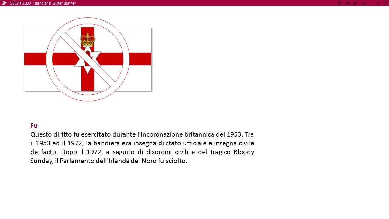 Fu Questo diritto fu esercitato durante l'incoronazione britannica del 1953. Tra il 1953 ed il 1972, la bandiera era insegna di stato ufficiale e inse