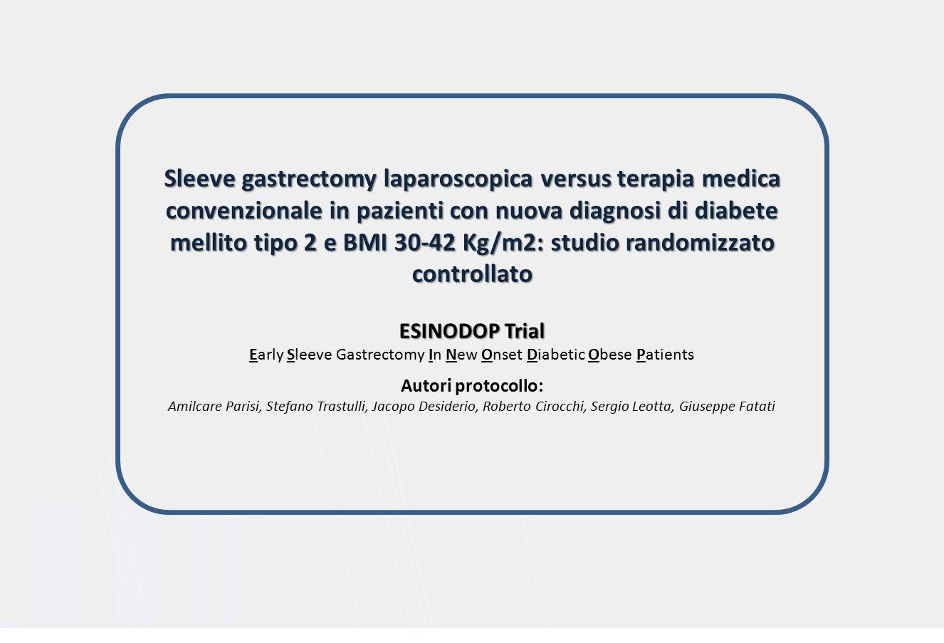 CONTROLLO Terapia medica convenzionale per obesità, diabete e altre comorbidità obesità-relate VS.SPERIMENTALE Chirurgia bariatrica + Terapia medica convenzionale DISEGNO DELLO STUDIO