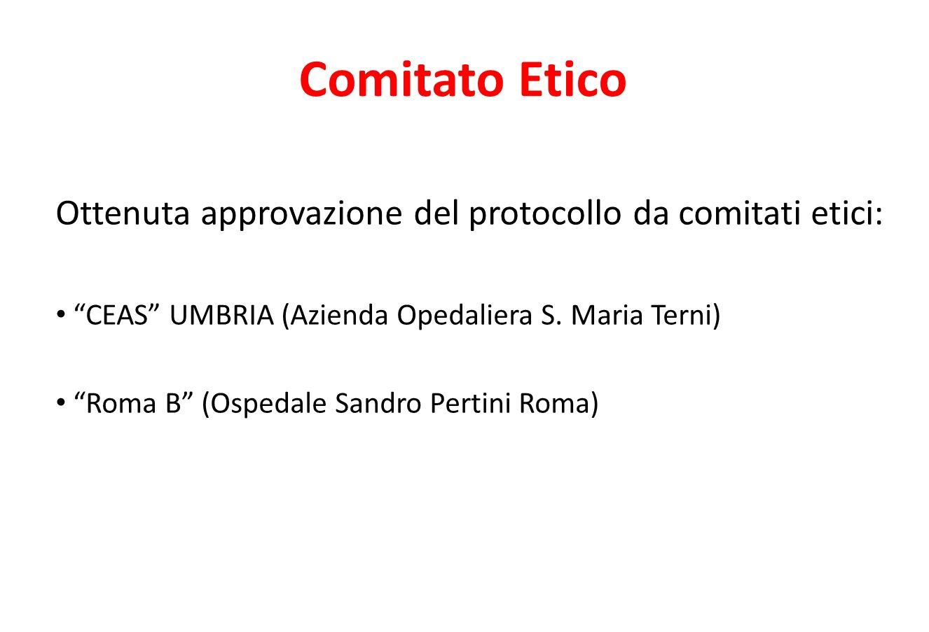 Comitato Etico Ottenuta approvazione del protocollo da comitati etici: CEAS UMBRIA (Azienda Opedaliera S.