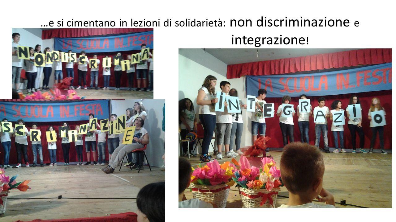 …e si cimentano in lezioni di solidarietà: non discriminazione e integrazione !