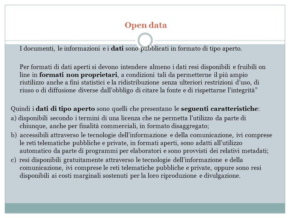 Open data I documenti, le informazioni e i dati sono pubblicati in formato di tipo aperto.