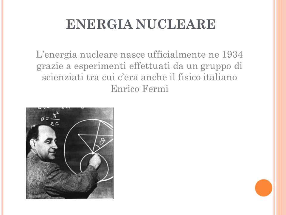 Nel 1905 Albert Einstein intuì che c'era la possibilità di ricavare energia dal nucleo di un atomo Teoria dell'equivalenza tra materie ed energia E=mc²
