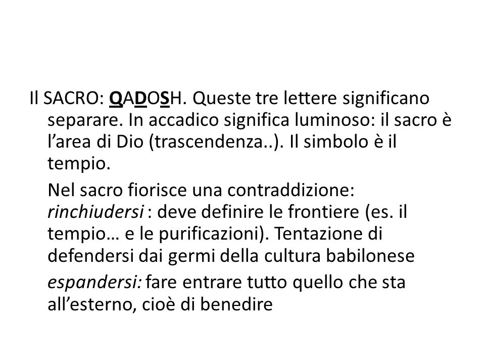 Il SACRO: QADOSH. Queste tre lettere significano separare.