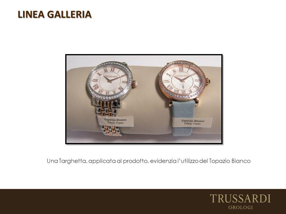 Una Targhetta, applicata al prodotto, evidenzia l'utilizzo del Topazio Bianco LINEA GALLERIA