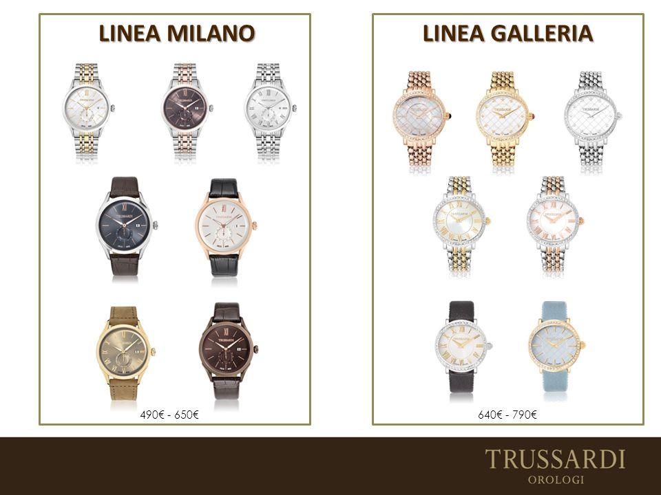 LINEA MILANO LINEA GALLERIA 640€ - 790€490€ - 650€