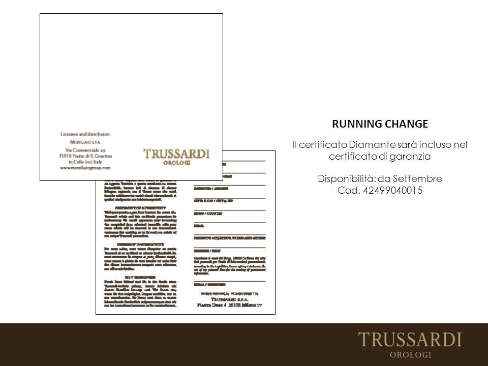 Il certificato Diamante sarà incluso nel certificato di garanzia Disponibilità: da Settembre Cod.