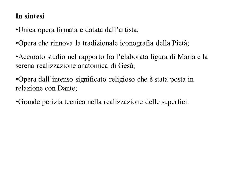In sintesi Unica opera firmata e datata dall'artista; Opera che rinnova la tradizionale iconografia della Pietà; Accurato studio nel rapporto fra l'el
