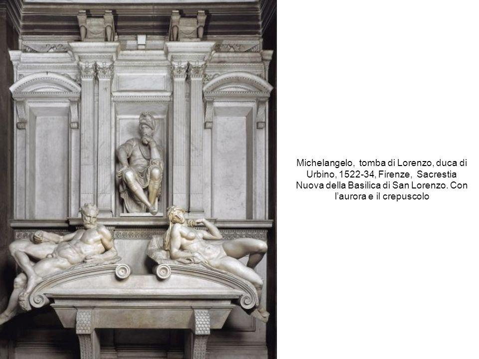 Michelangelo, tomba di Lorenzo, duca di Urbino, 1522-34, Firenze, Sacrestia Nuova della Basilica di San Lorenzo. Con l'aurora e il crepuscolo