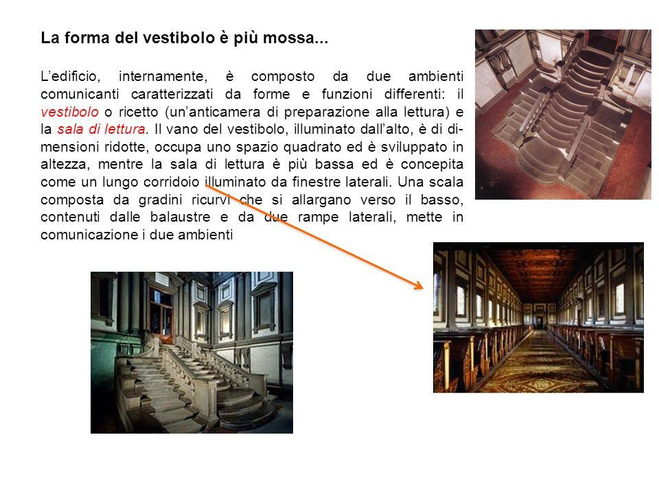 La forma del vestibolo è più mossa... L'edificio, internamente, è composto da due ambienti comunicanti caratterizzati da forme e funzioni differenti: