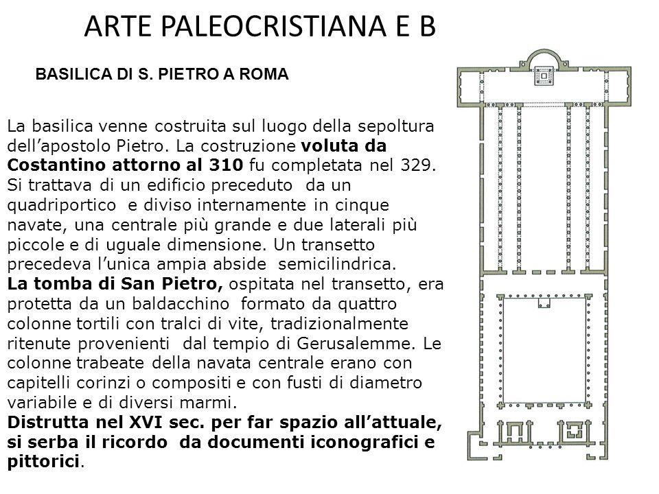 ARTE PALEOCRISTIANA E BIZANTINA La basilica ha in genere una copertura composta da capriate lignee che talvolta sorreggono un elemento intermedio comp