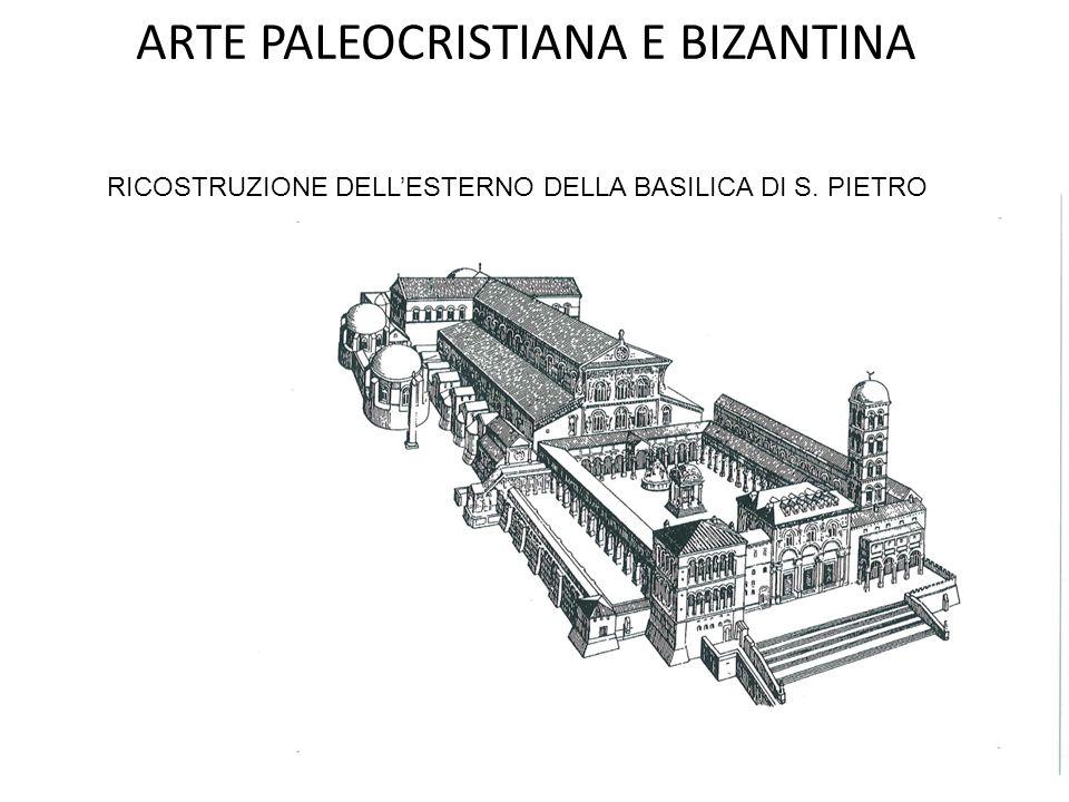 ARTE PALEOCRISTIANA E BIZANTINA La basilica venne costruita sul luogo della sepoltura dell'apostolo Pietro. La costruzione voluta da Costantino attorn