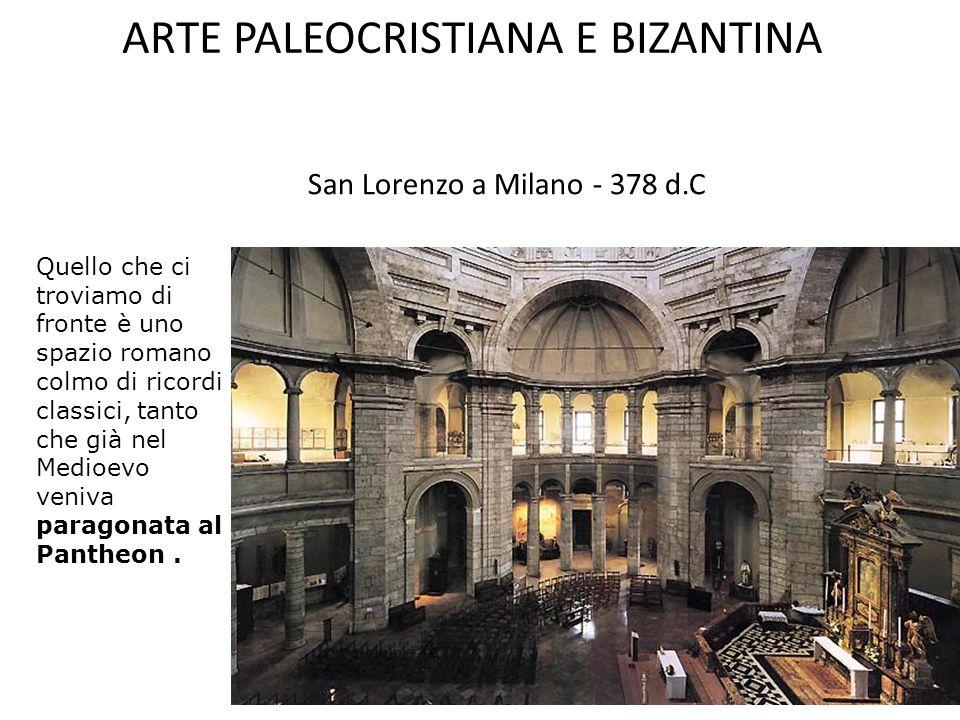 San Lorenzo a Milano - 378 d.C A pianta centrale preceduta da un ampio quadriportico. In planimetria lo schema è complicato dalla presenza ad est dell
