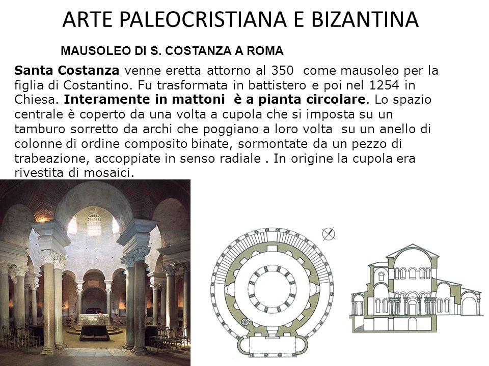 ARTE PALEOCRISTIANA E BIZANTINA San Lorenzo a Milano - 378 d.C La forma esterna è quella di un quadrato con i lati trasformati per ampi tratti in curve.
