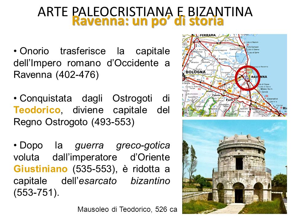 ARTE PALEOCRISTIANA E BIZANTINA Nel 540 (VI sec) una parte dell'Italia (compresa Ravenna) è riconquistata dall'Imperatore d'Oriente Giustiniano, che insedia il suo potere a Ravenna.