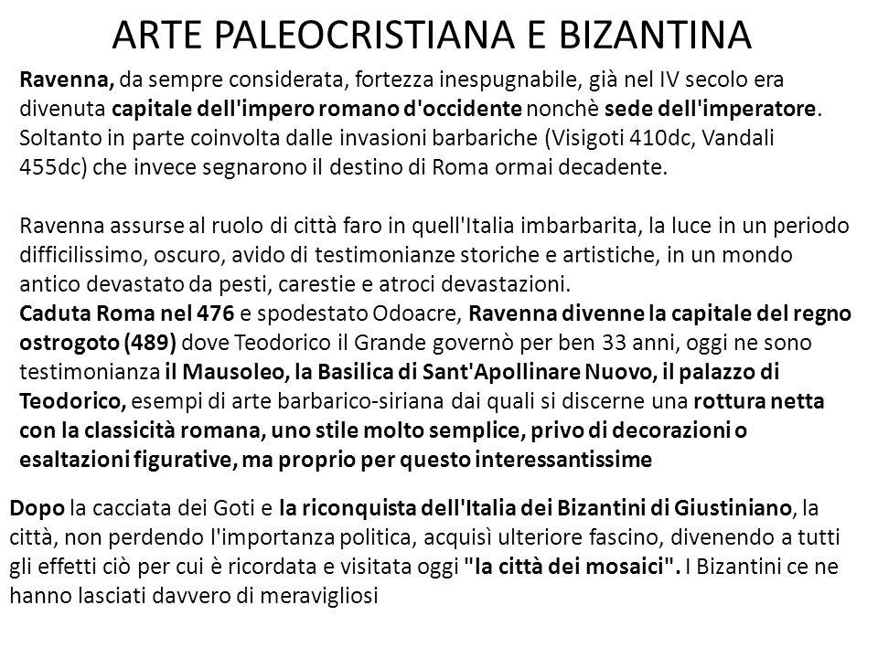 ARTE PALEOCRISTIANA E BIZANTINA Onorio trasferisce la capitale dell'Impero romano d'Occidente a Ravenna (402-476) Conquistata dagli Ostrogoti di Teodo