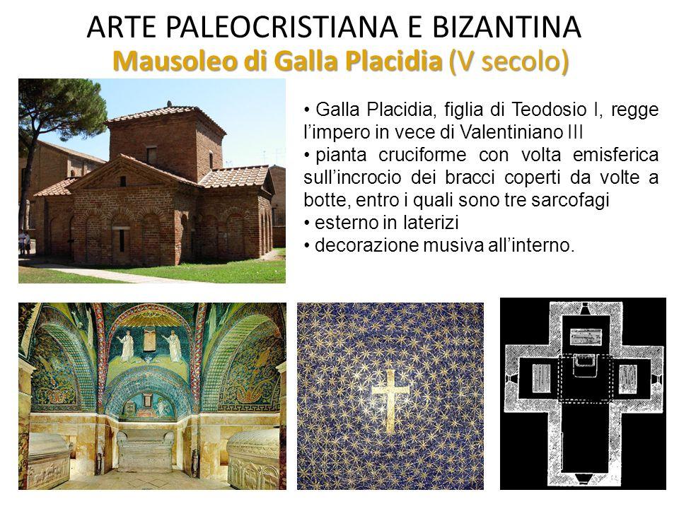 ARTE PALEOCRISTIANA E BIZANTINA Mausoleo di Galla Placidia – V sec.