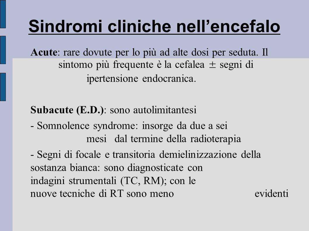 Sindromi cliniche nell'encefalo Acute: rare dovute per lo più ad alte dosi per seduta. Il sintomo più frequente è la cefalea ± segni di ipertensione e