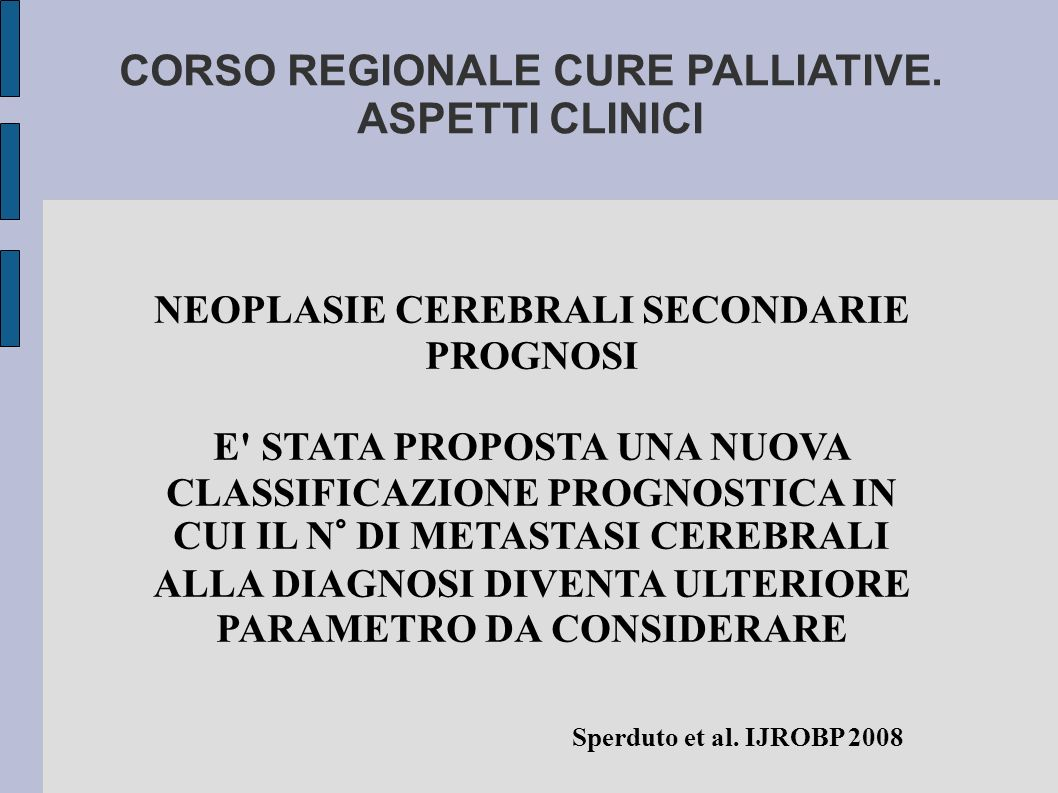 NEOPLASIE CEREBRALI SECONDARIE PROGNOSI Sperduto et al.