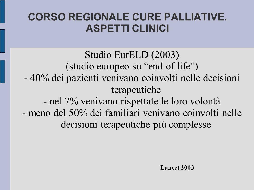 """Studio EurELD (2003) (studio europeo su """"end of life"""") - 40% dei pazienti venivano coinvolti nelle decisioni terapeutiche - nel 7% venivano rispettate"""