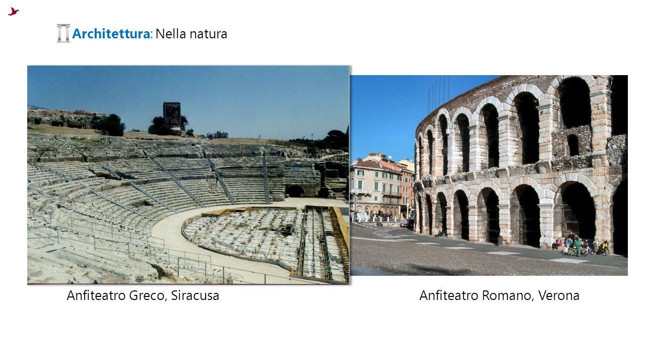Anfiteatro Greco, Siracusa Architettura: Nella natura Anfiteatro Romano, Verona