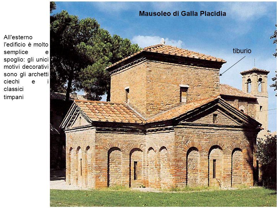 Mausoleo di Galla Placidia tiburio All'esterno l'edificio è molto semplice e spoglio: gli unici motivi decorativi sono gli archetti ciechi e i classic