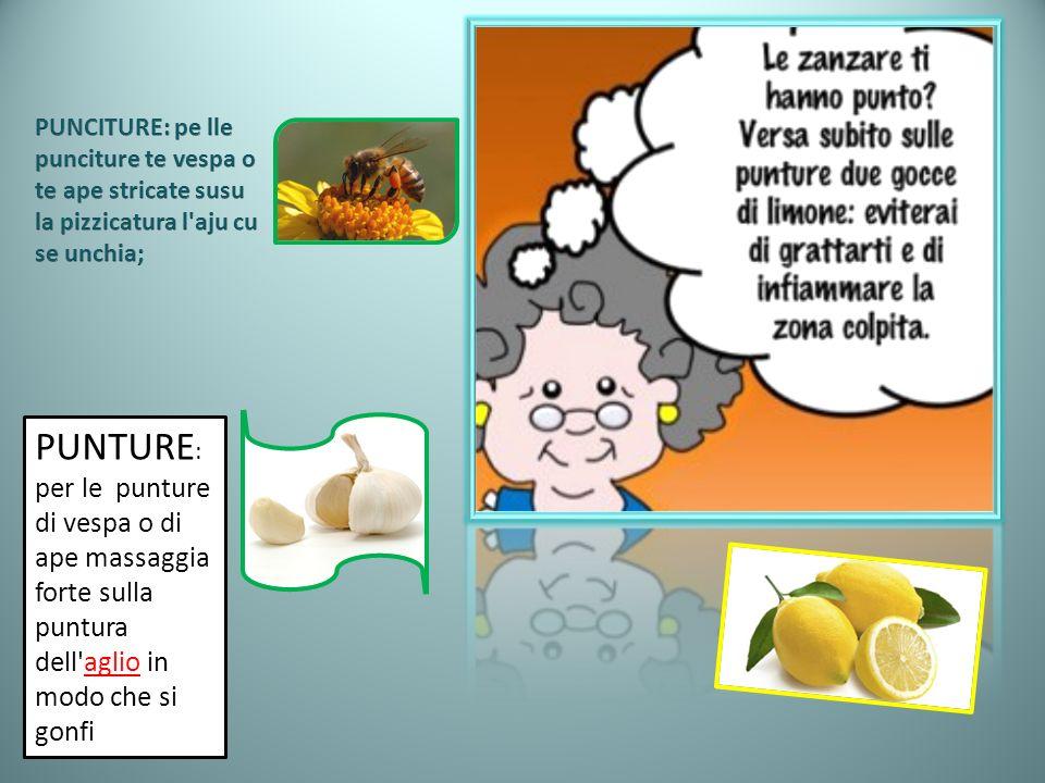 PUNTURE : per le punture di vespa o di ape massaggia forte sulla puntura dell'aglio in modo che si gonfi